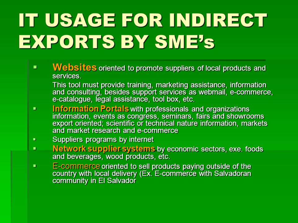 IT USAGE FOR INDIRECT EXPORTS BY SMEs Websites oriented to promote suppliers of local products and services.