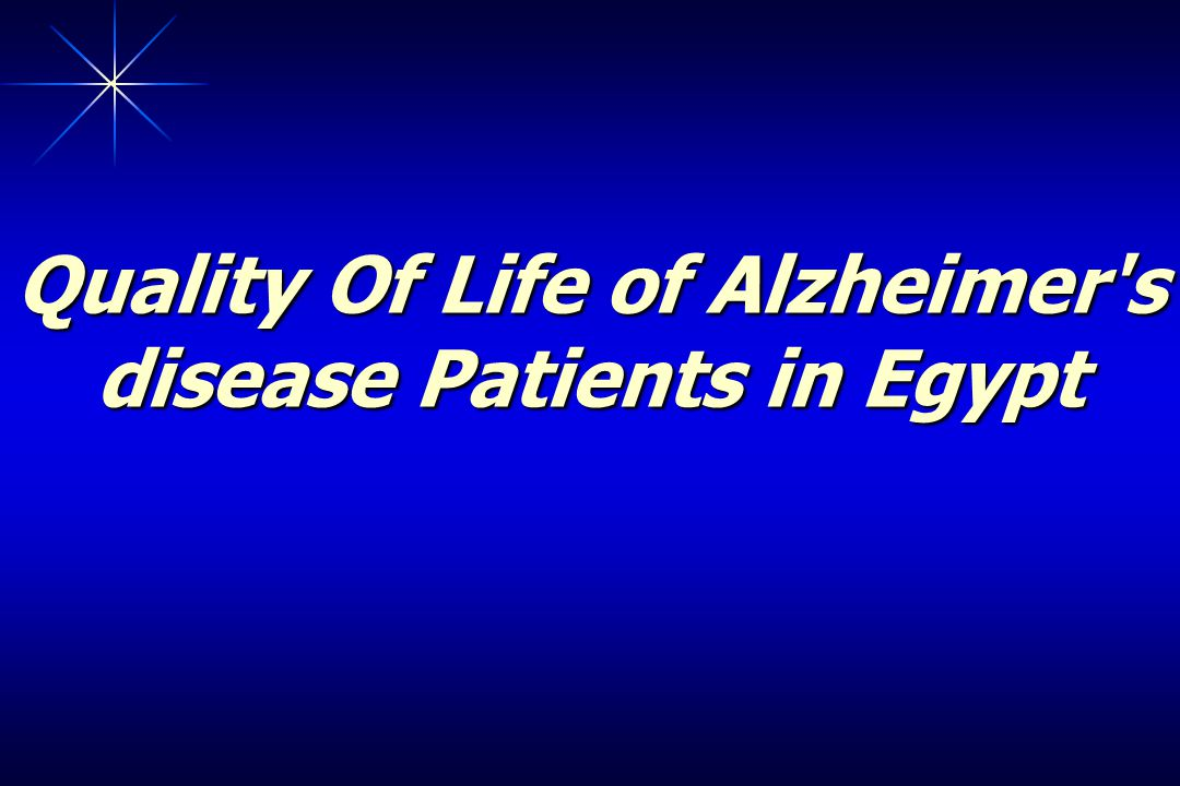 Quality Of Life of Alzheimer s disease Patients in Egypt