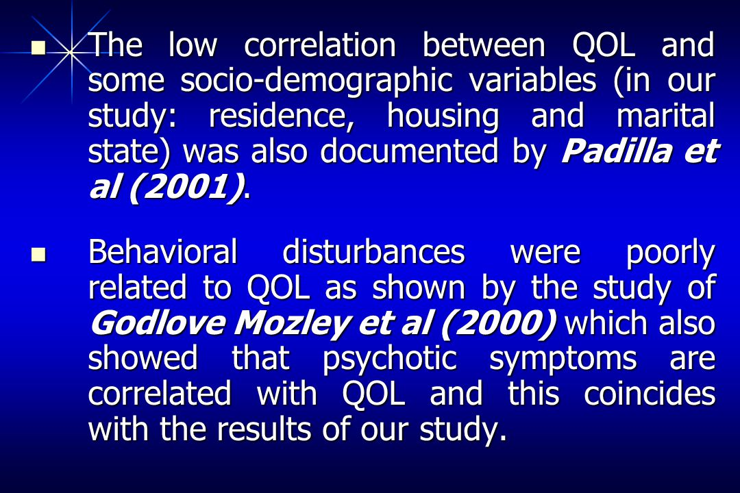 The low correlation between QOL and some socio-demographic variables (in our study: residence, housing and marital state) was also documented by Padilla et al (2001).