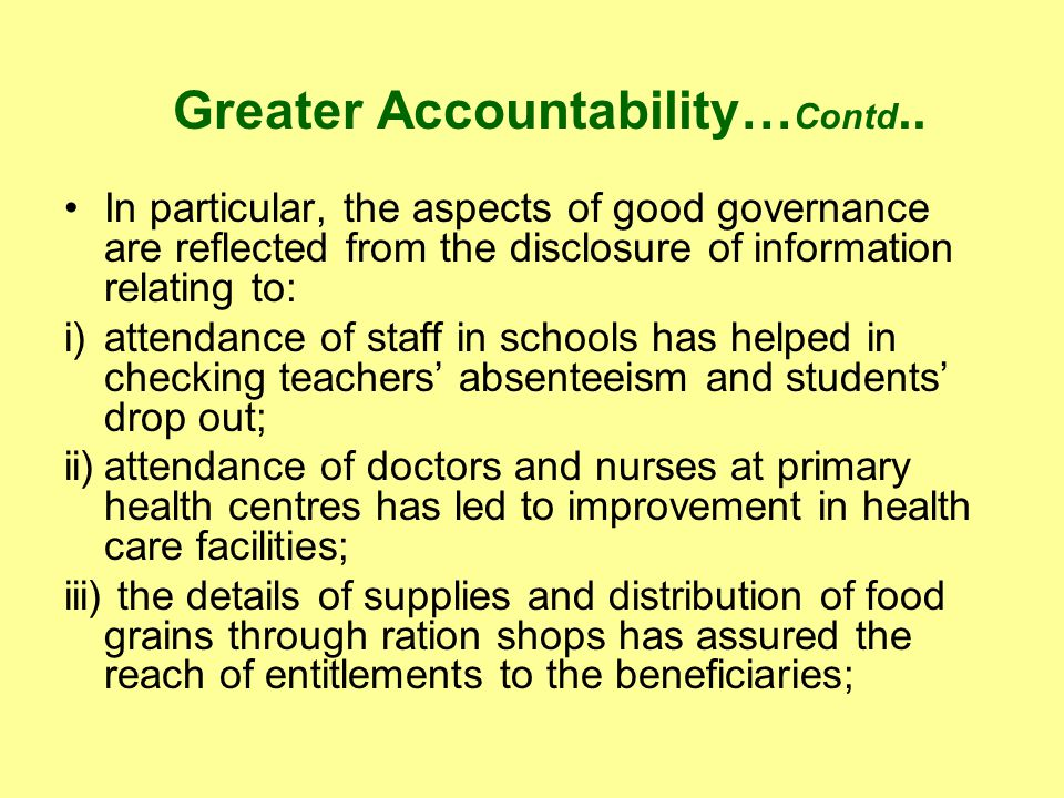 Greater Accountability… Contd.. In particular, the aspects of good governance are reflected from the disclosure of information relating to: i)attendan