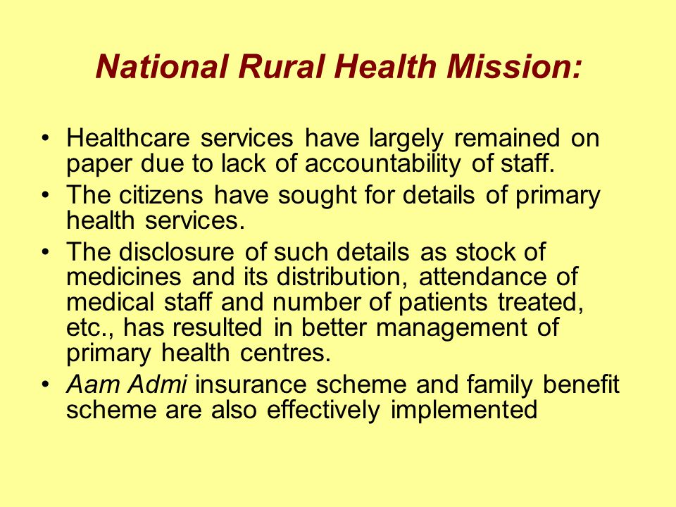 National Rural Health Mission: Healthcare services have largely remained on paper due to lack of accountability of staff. The citizens have sought for