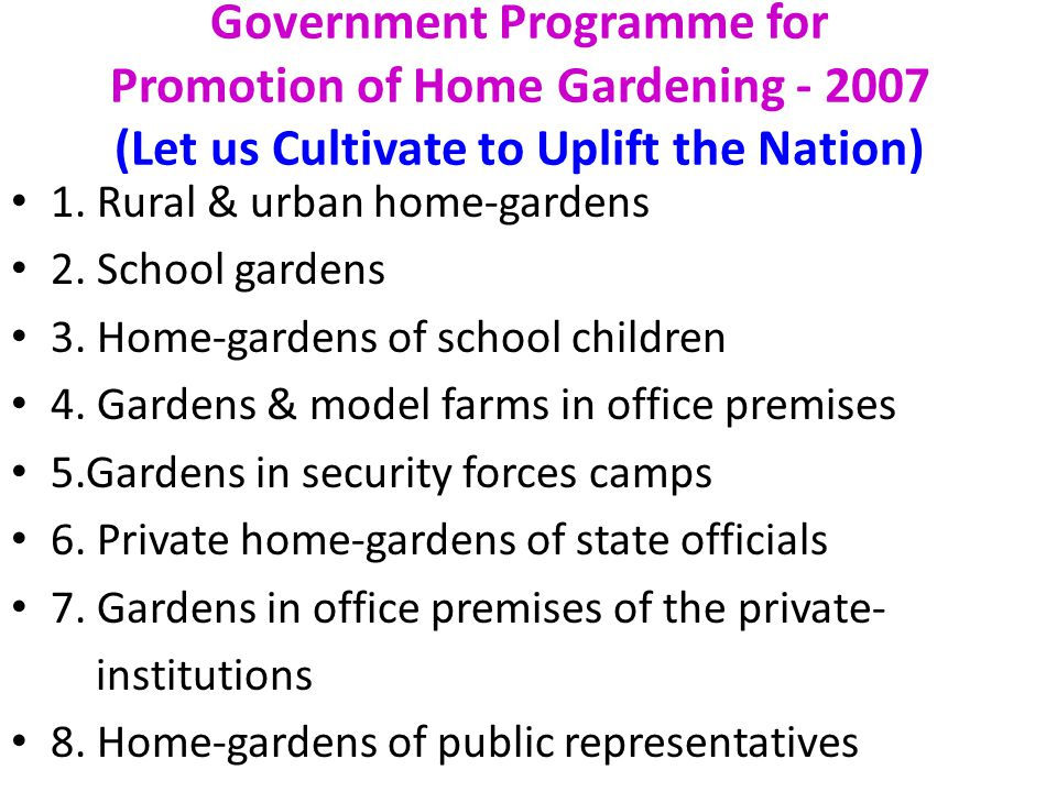 Government Programme for Promotion of Home Gardening - 2007 (Let us Cultivate to Uplift the Nation) 1.