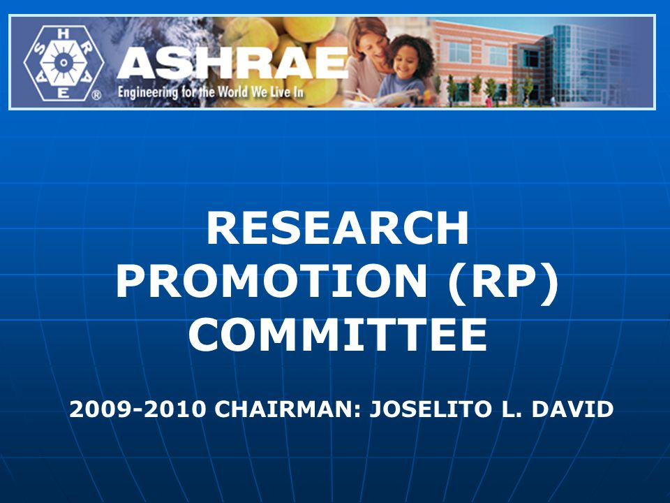 RESEARCH PROMOTION (RP) COMMITTEE 2009-2010 CHAIRMAN: JOSELITO L. DAVID