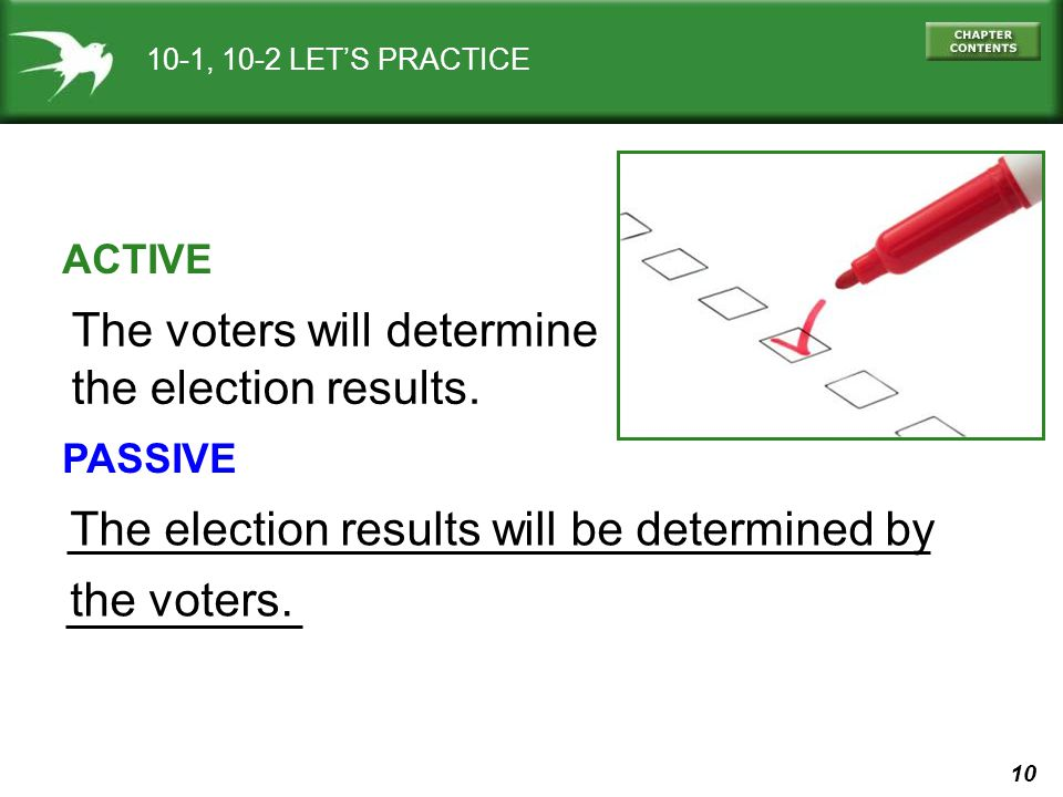 10 The election results will be determined by the voters.