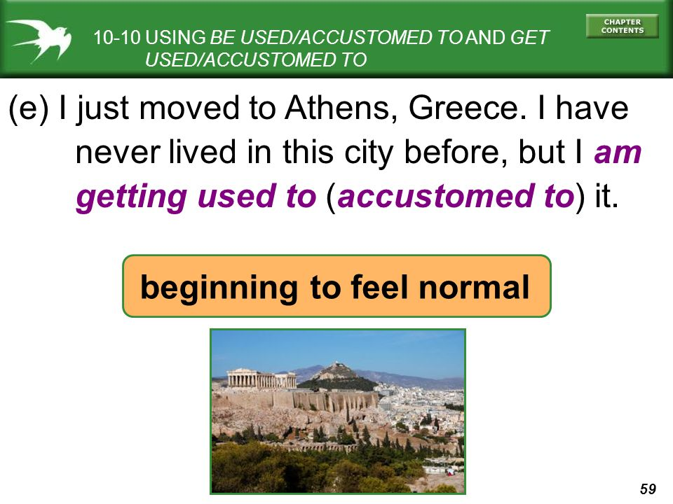 59 (e) I just moved to Athens, Greece.