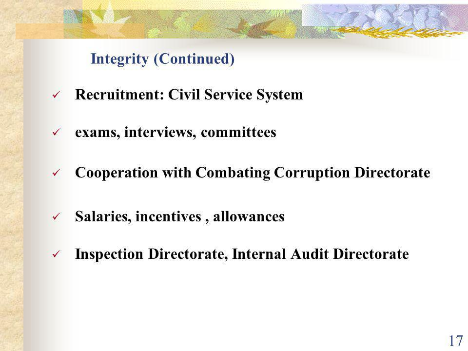 16 Steps of reform(Continued) An integrity and anti-corruption program Participation of the JCD in many Conferences Clear and precise laws and regulat