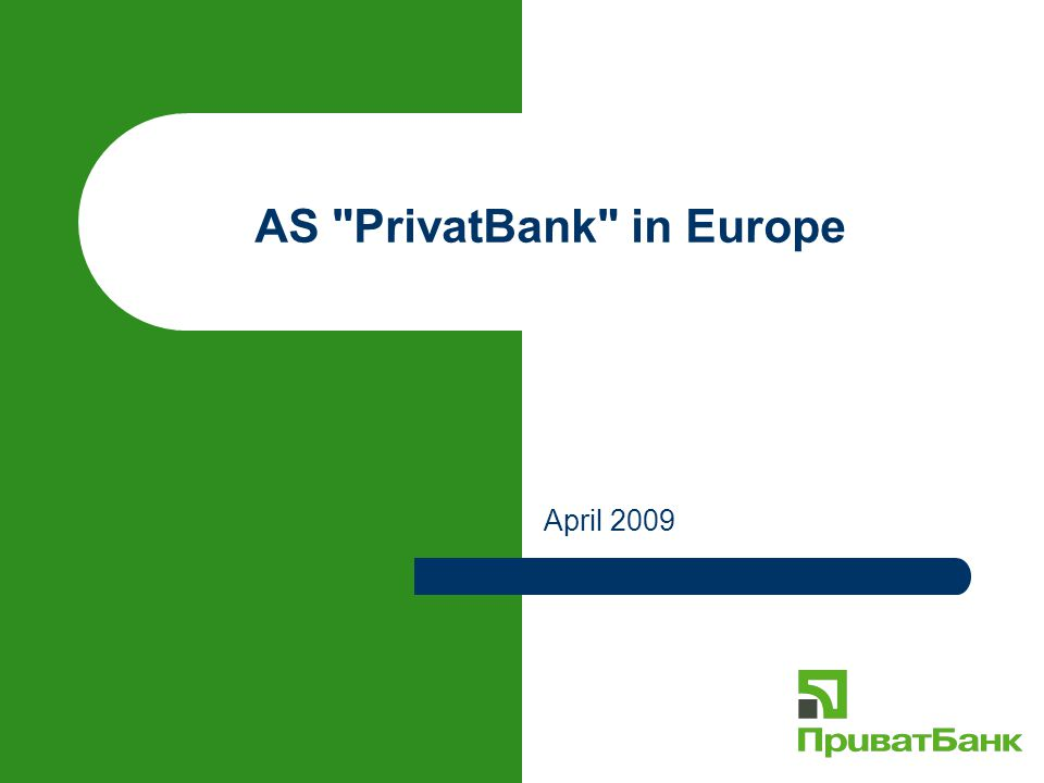 AS PrivatBank in Europe April 2009