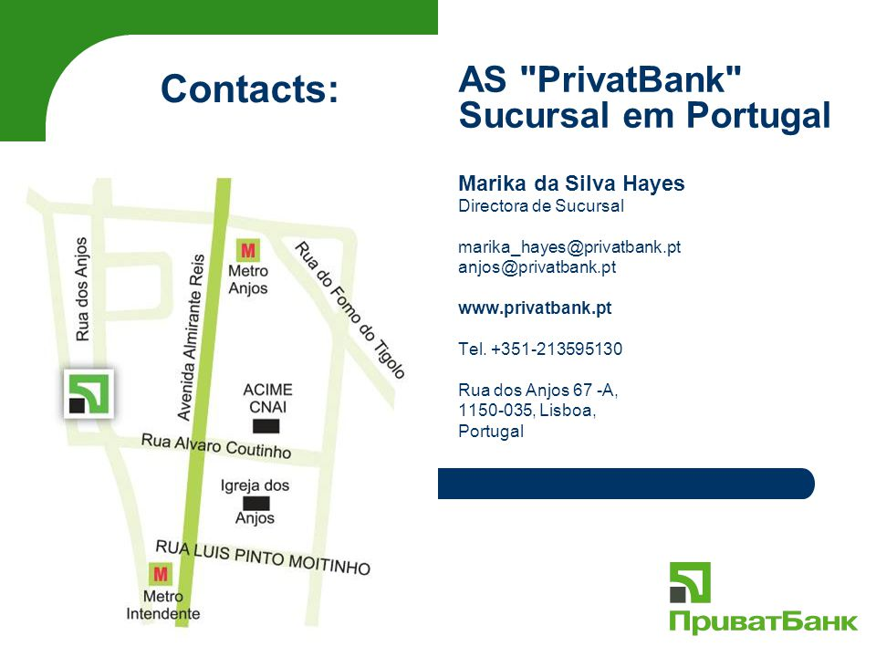 Marika da Silva Hayes Directora de Sucursal marika_hayes@privatbank.pt anjos@privatbank.pt www.privatbank.pt Tel.