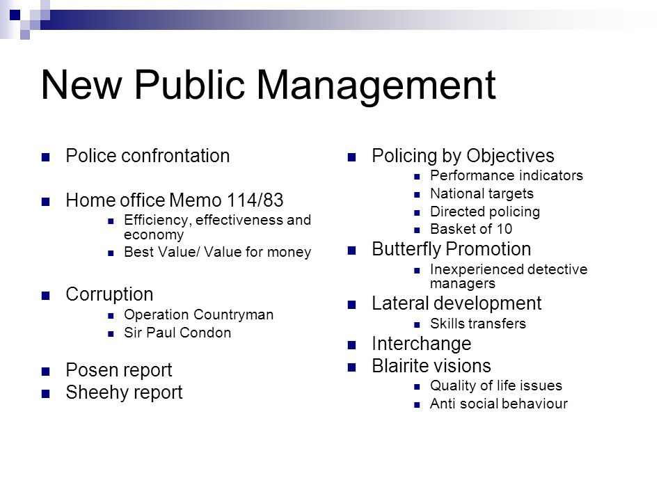 New Public Management Police confrontation Home office Memo 114/83 Efficiency, effectiveness and economy Best Value/ Value for money Corruption Operat