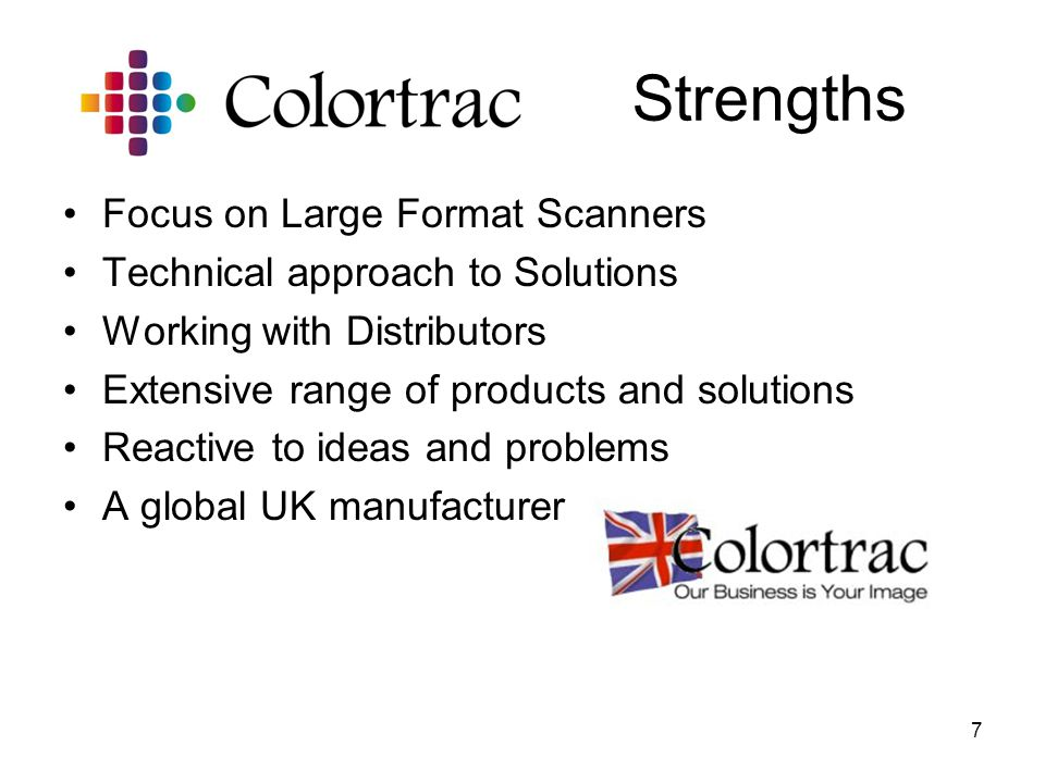 7 Focus on Large Format Scanners Technical approach to Solutions Working with Distributors Extensive range of products and solutions Reactive to ideas