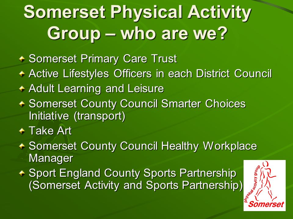 Somerset Physical Activity Group – who are we.