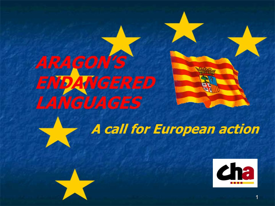 1 A call for European action ARAGONS ENDANGERED LANGUAGES