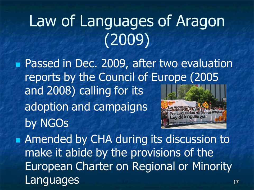 17 Law of Languages of Aragon (2009) Passed in Dec.