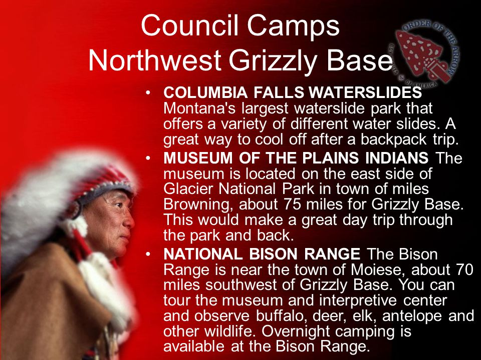 Council Camps Northwest Grizzly Base COLUMBIA FALLS WATERSLIDES Montana s largest waterslide park that offers a variety of different water slides.