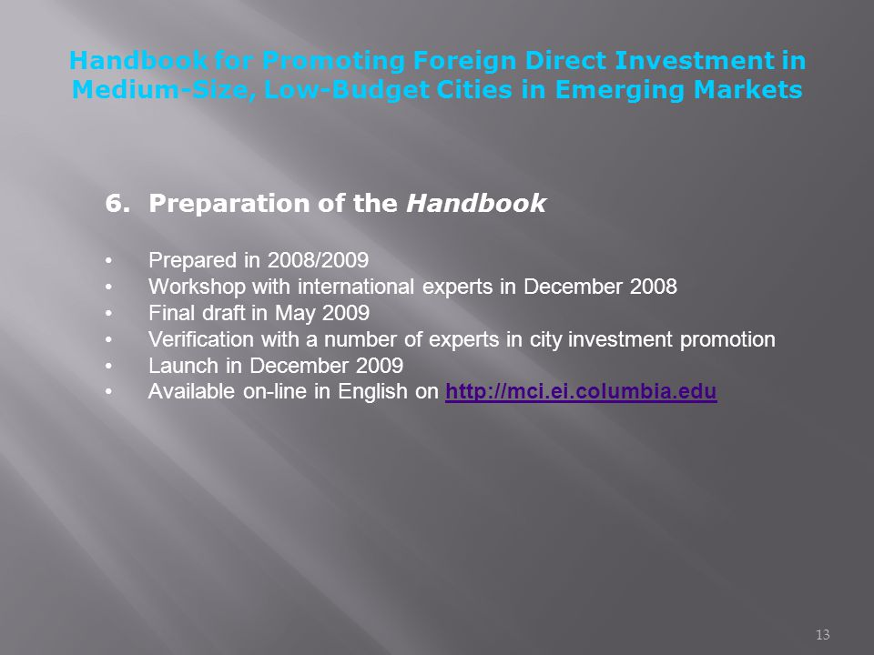 6.Preparation of the Handbook Prepared in 2008/2009 Workshop with international experts in December 2008 Final draft in May 2009 Verification with a n