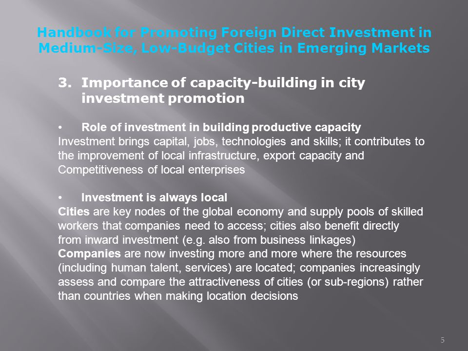 3.Importance of capacity-building in city investment promotion Role of investment in building productive capacity Investment brings capital, jobs, tec