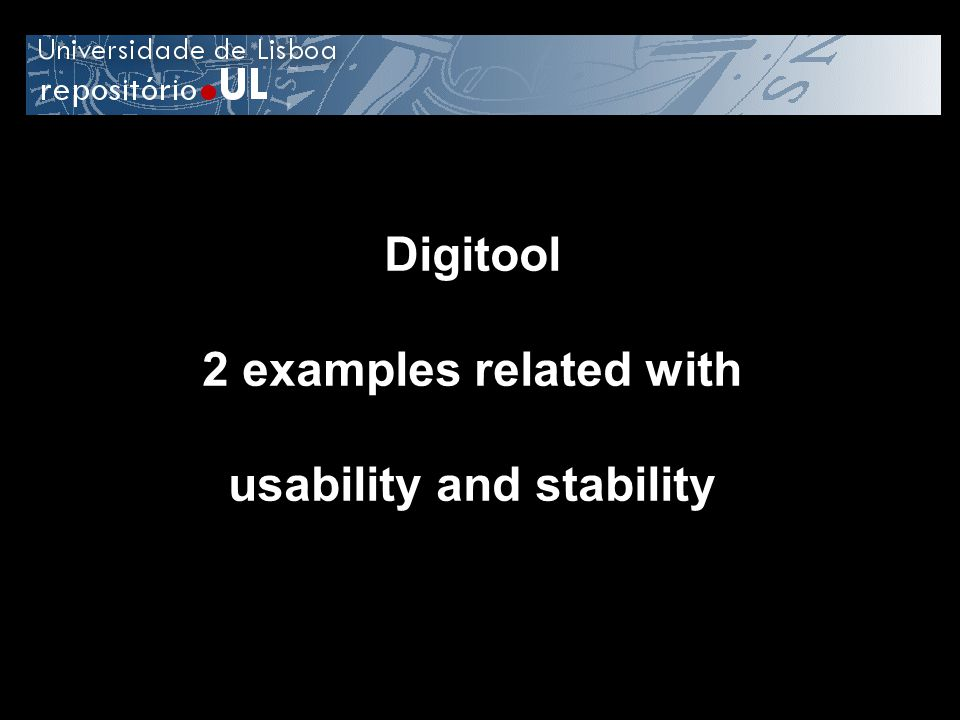 Digitool 2 examples related with usability and stability