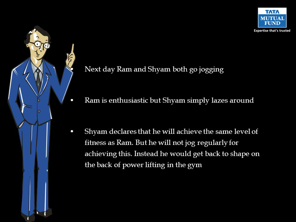 Next day Ram and Shyam both go jogging Ram is enthusiastic but Shyam simply lazes around Shyam declares that he will achieve the same level of fitness as Ram.