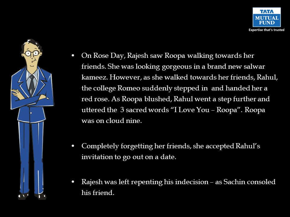 On Rose Day, Rajesh saw Roopa walking towards her friends.