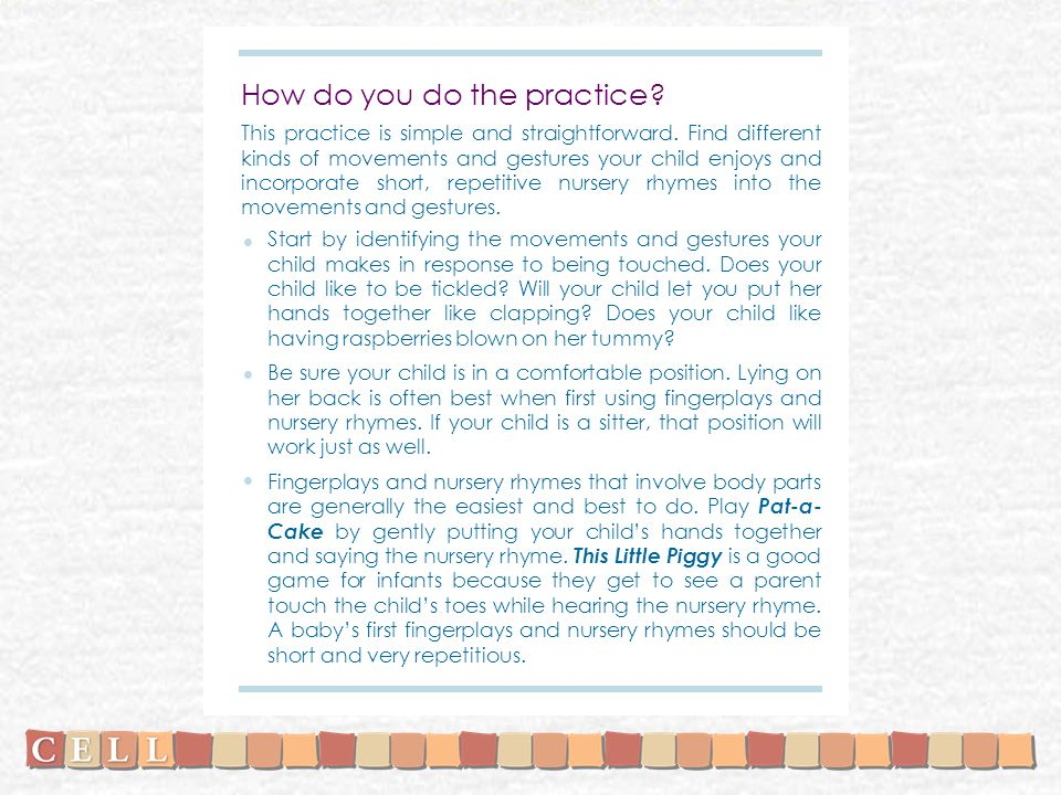 How do you do the practice? This practice is simple and straightforward. Find different kinds of movements and gestures your child enjoys and incorpor