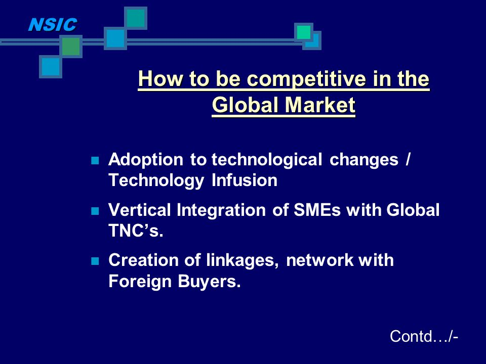 How to be competitive in the Global Market Adoption to technological changes / Technology Infusion Vertical Integration of SMEs with Global TNCs. Crea