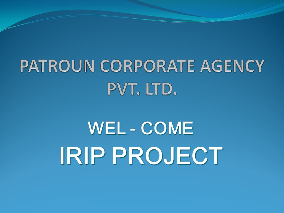 WEL - COME IRIP PROJECT