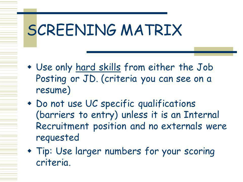 SCREENING MATRIX Use only hard skills from either the Job Posting or JD.