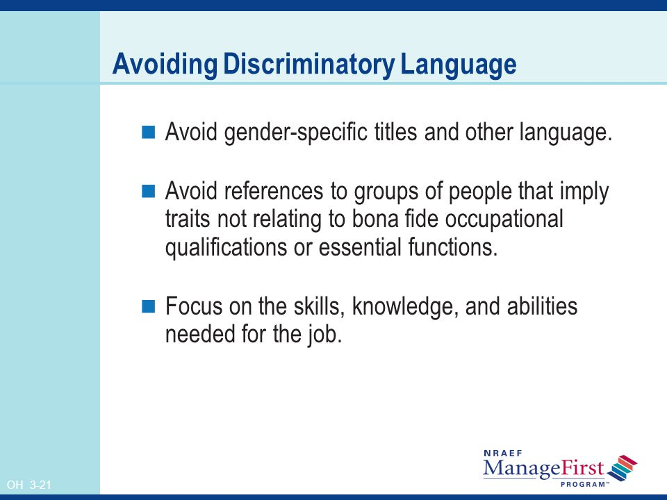 OH 3-21 Avoiding Discriminatory Language Avoid gender-specific titles and other language.