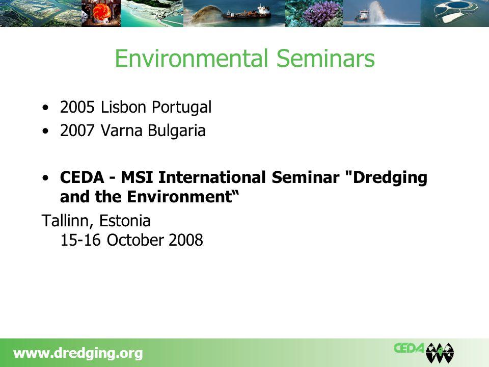 www.dredging.org Environmental Seminars 2005 Lisbon Portugal 2007 Varna Bulgaria CEDA - MSI International Seminar Dredging and the Environment Tallinn, Estonia 15-16 October 2008