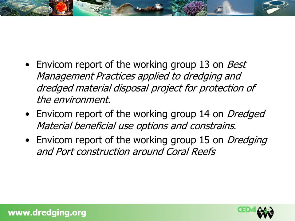 www.dredging.org Envicom report of the working group 13 on Best Management Practices applied to dredging and dredged material disposal project for protection of the environment.