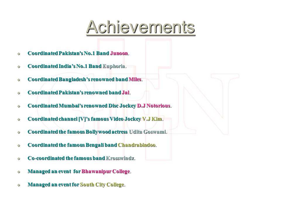 Achievements Coordinated Pakistan s No.1 Band Junoon.