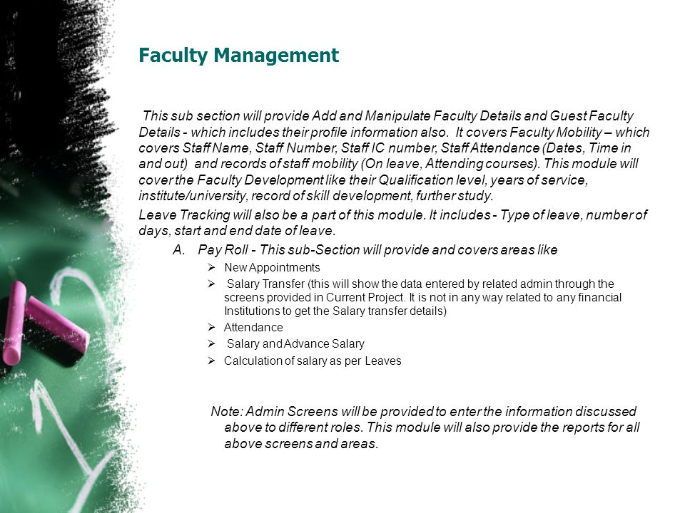 Faculty Management This sub section will provide Add and Manipulate Faculty Details and Guest Faculty Details - which includes their profile information also.