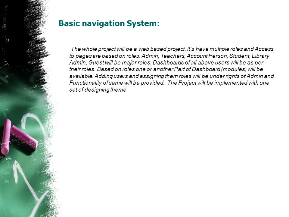 Basic navigation System: The whole project will be a web based project.