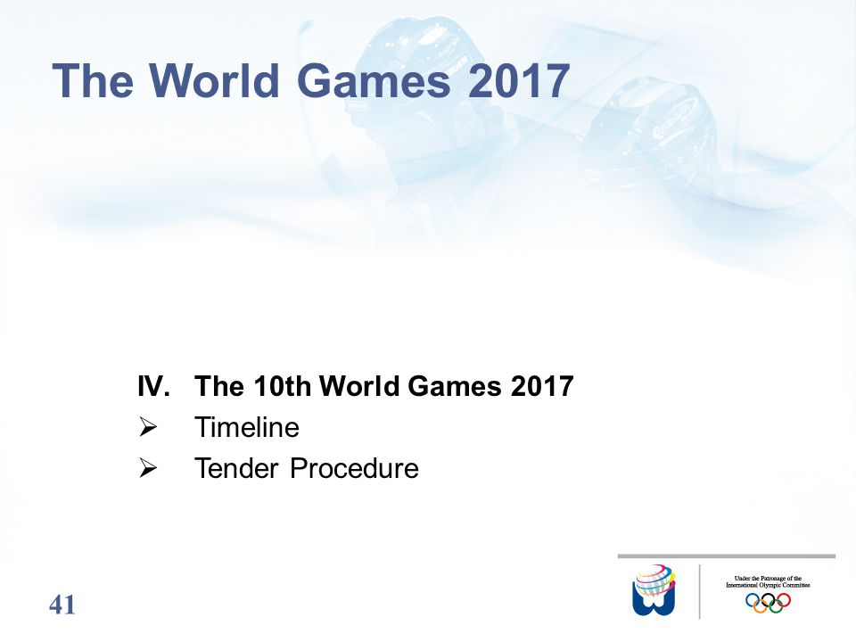 41 The World Games 2017 IV.The 10th World Games 2017 Timeline Tender Procedure