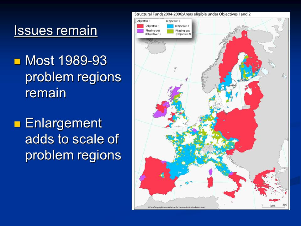 Issues remain Most 1989-93 problem regions remain Most 1989-93 problem regions remain Enlargement adds to scale of problem regions Enlargement adds to scale of problem regions