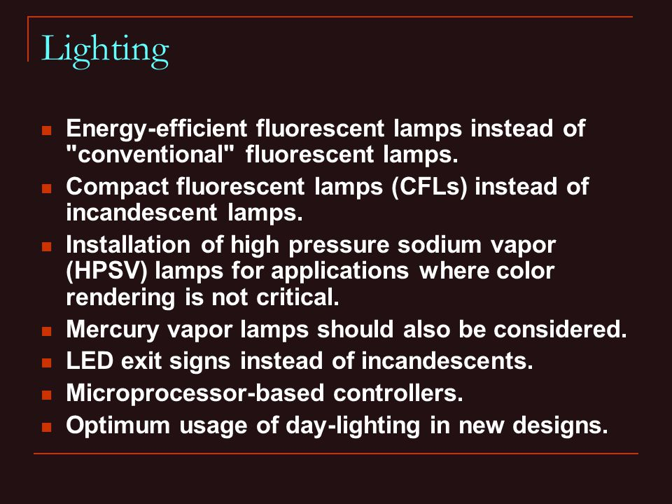 Energy-efficient fluorescent lamps instead of conventional fluorescent lamps.