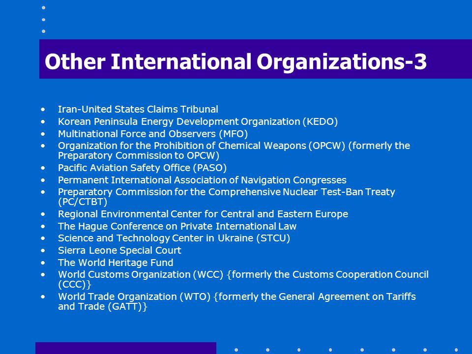 Other International Organizations-3 Iran-United States Claims Tribunal Korean Peninsula Energy Development Organization (KEDO) Multinational Force and