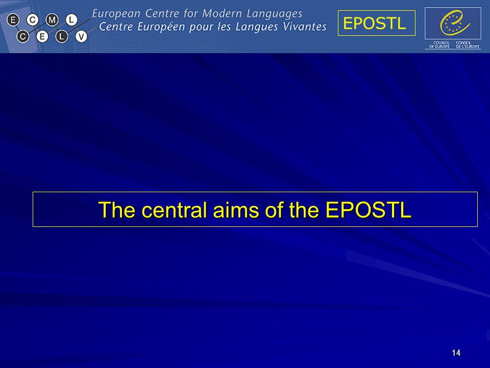 EPOSTL 14 The central aims of the EPOSTL