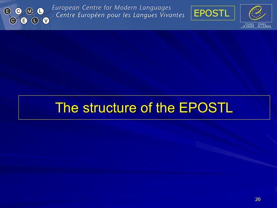 EPOSTL 20 The structure of the EPOSTL