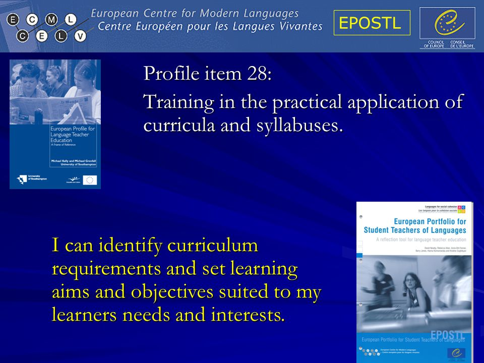 EPOSTL 50 Profile item 28: Training in the practical application of curricula and syllabuses.