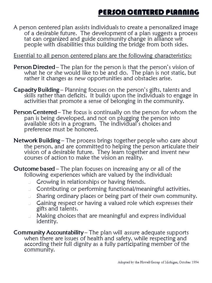 24 Person Centered Planning Person-centered planning means a process for planning and supporting the individual receiving services that builds upon th