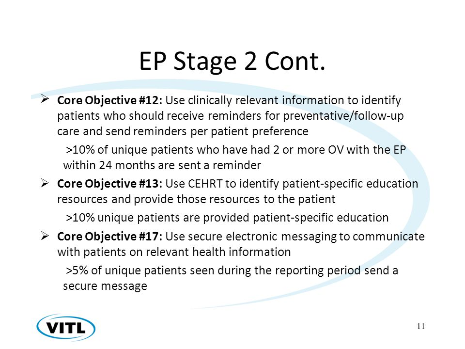 EP Stage 2 Cont. Core Objective #12: Use clinically relevant information to identify patients who should receive reminders for preventative/follow-up