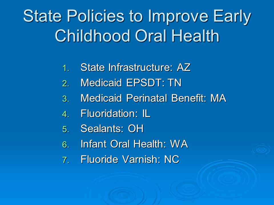 State Policies to Improve Early Childhood Oral Health 1.