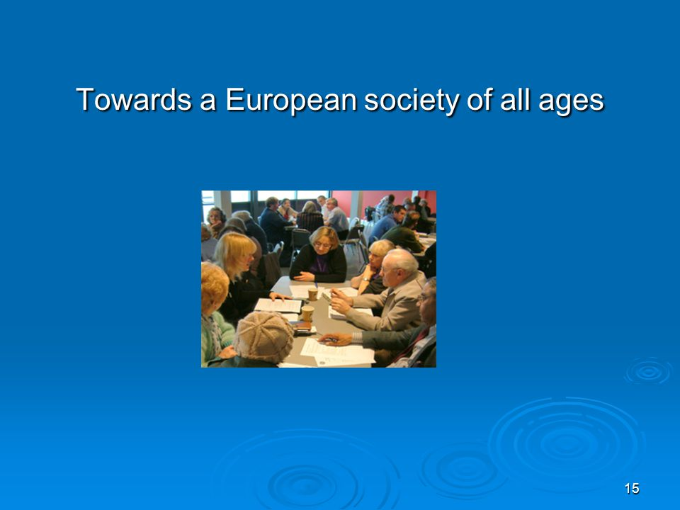 15 Towards a European society of all ages