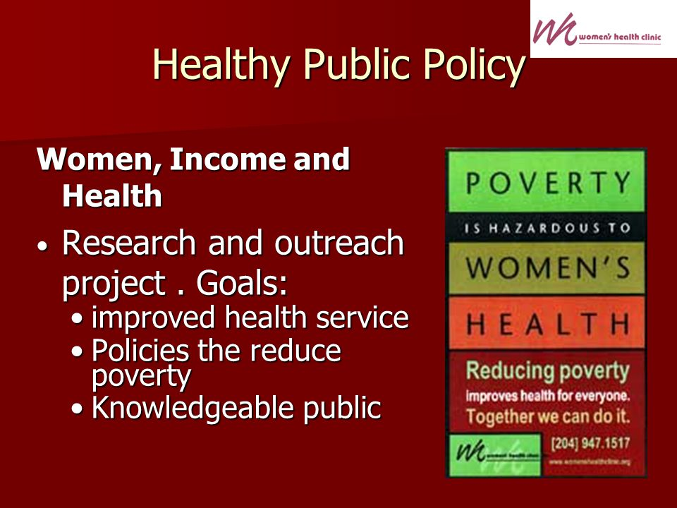 Healthy Public Policy Women, Income and Health Research and outreach project.