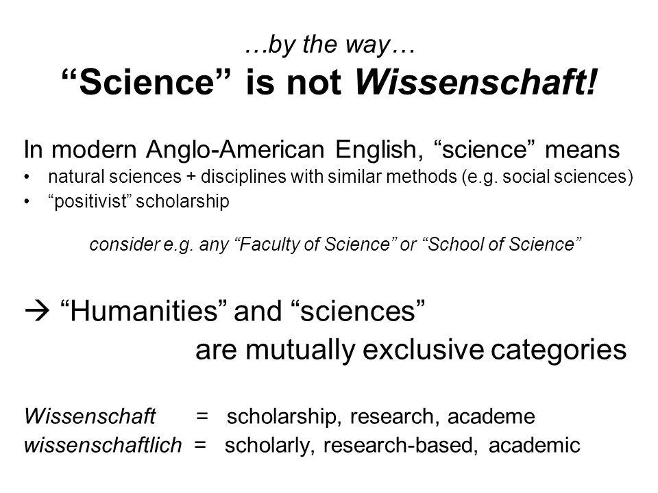 …by the way… Science is not Wissenschaft.