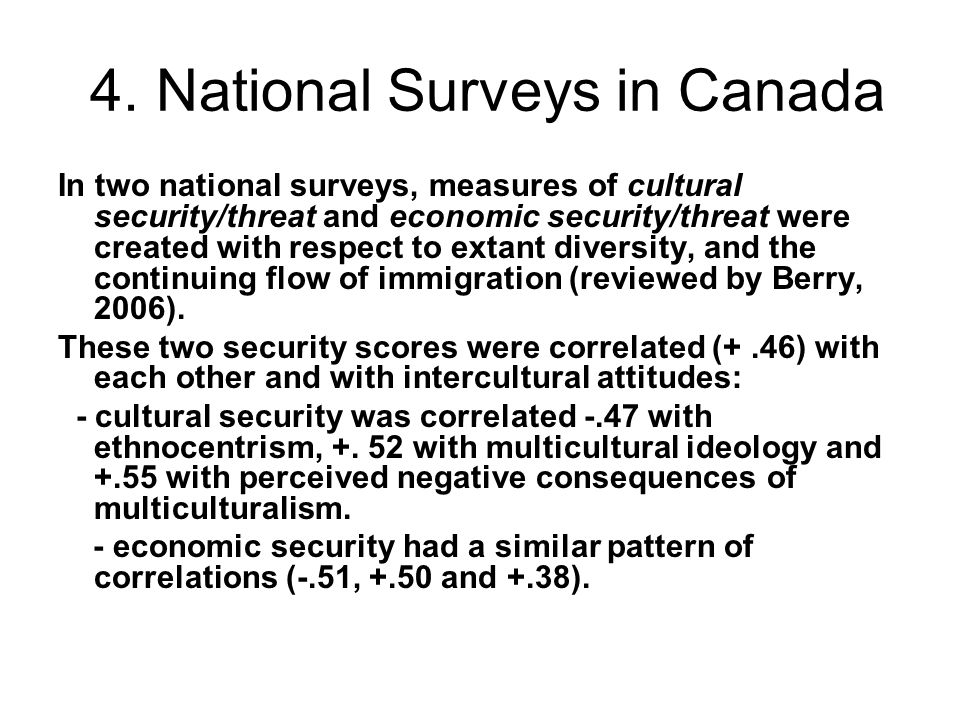 4. National Surveys in Canada In two national surveys, measures of cultural security/threat and economic security/threat were created with respect to