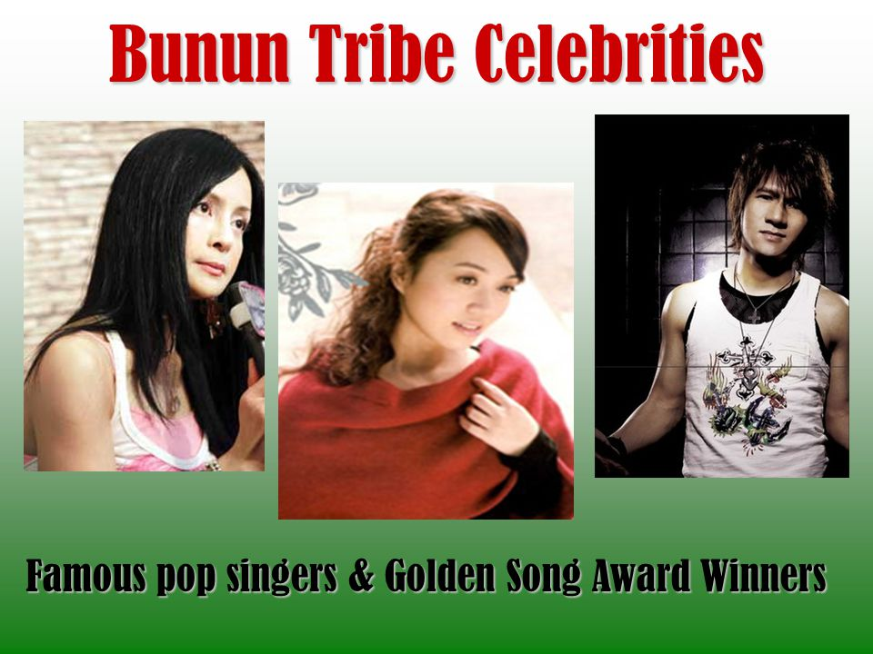 Bunun Tribe Celebrities Famous pop singers & Golden Song Award Winners