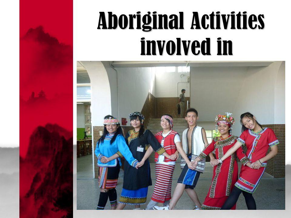 Aboriginal Activities involved in
