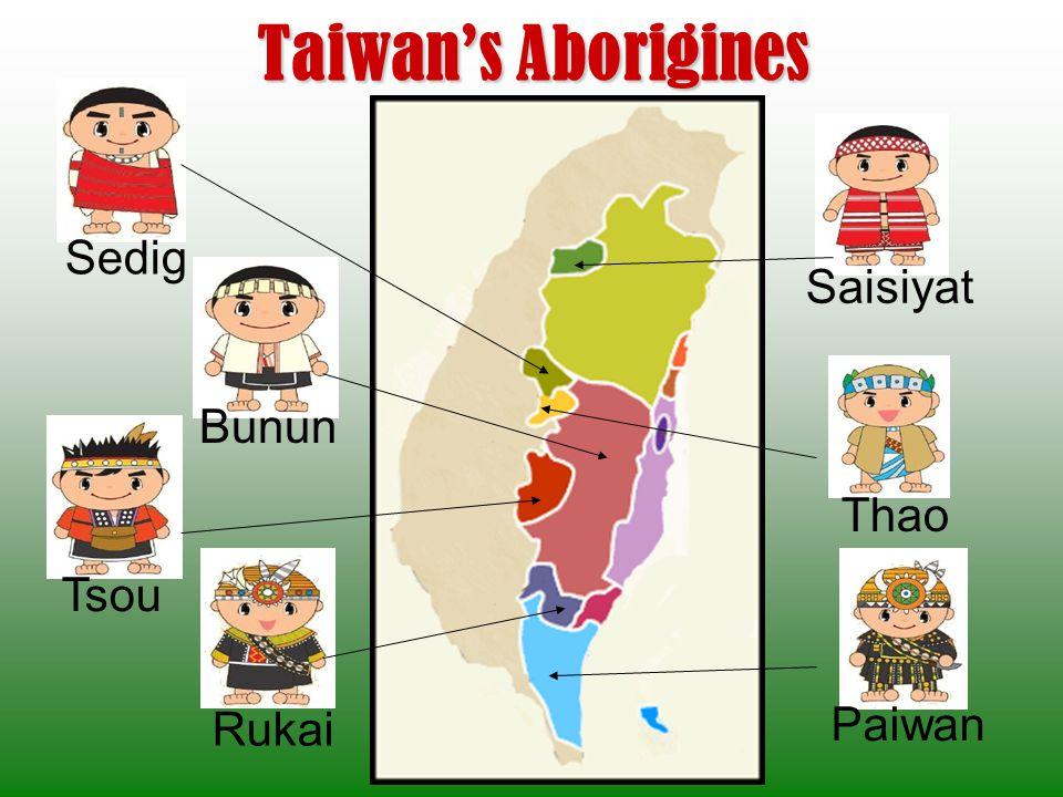 Sedig Paiwan Rukai Saisiyat Tsou Thao Bunun